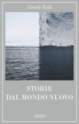 """""""Storie dal mondo nuovo"""" </br>di Daniele Rielli"""