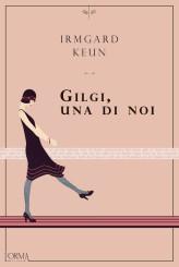 """""""Gilgi, una di noi"""" </br>di Irmgard Keun"""