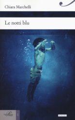 """""""Le notti blu"""" </br>di Chiara Marchelli"""