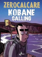 """Kobane calling"" </br>di Zerocalcare"