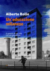 """""""Un'educazione milanese"""" </br>di Alberto Rollo"""