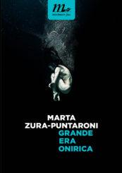 """""""Grande Era Onirica"""" </br>di Marta Zura-Puntaroni"""