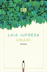 """Umami"" </br>di Laia Jufresa"