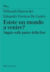 """""""Esiste un mondo a venire?"""" </br>di Déborah Danowski e Eduardo Viveiros de Castro"""