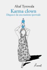 """Karma clown"" </br>di Altaf Tyrewala"