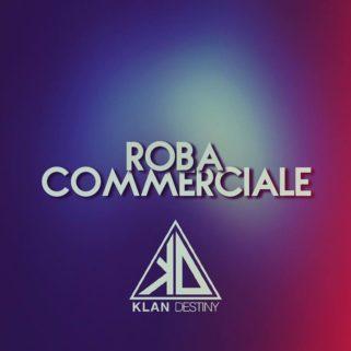 Copertina di Roba Commerciale dei Klan Destiny su Flaneri