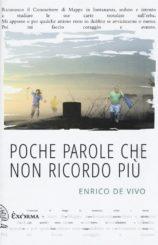 """""""Poche parole che non ricordo più"""" </br>di Enrico De Vivo"""