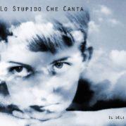 """""""Lo stupido che canta"""" </br> di Il Deli"""