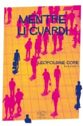 """Mentre li guardi"" </br> di Leopoldine Core"