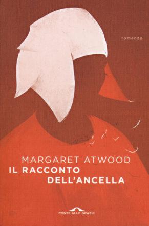 Margaret Atwood - Il racconto dell'ancella - Recensione | Flanerí