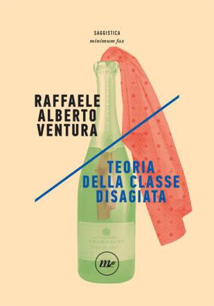 """Copertina di """"Teoria della classe disagiata"""" di Raffaele Alberto Ventura"""