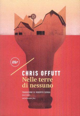 Copertina di Nelle terre di nessuno di Chris Offutt