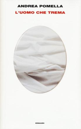 """Cover """"L'uomo che trema"""" di Andrea Pomella"""