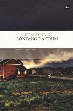 copertina di Lontano da Crum di Lee Maynard
