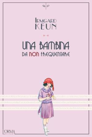 copertina di Una bambina da non frequentare di Keun