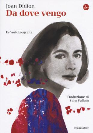 copertina di Da dove vengo di Joan Didion