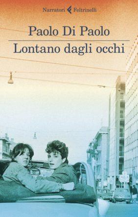 copertina di Lontano dagli occhi di Paolo Di Paolo
