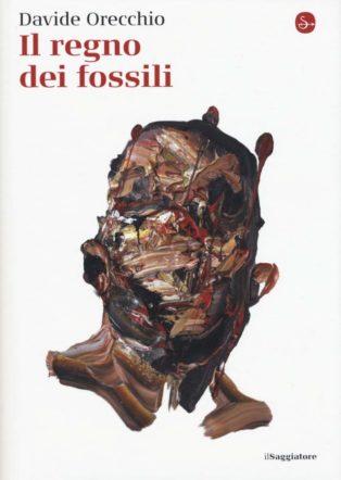 Copertina di Il regno dei fossili di Davide Orecchio