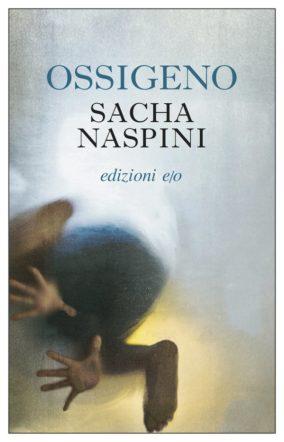 Copertina di Ossigeno di Sacha Naspini