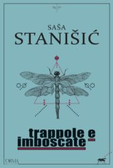 "Parola di bugiardo: i racconti ""inaffidabili"" di Saša Stanišić"