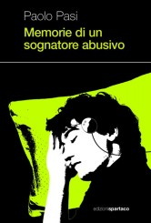 """""""Memorie di un sognatore abusivo"""" di Paolo Pasi"""