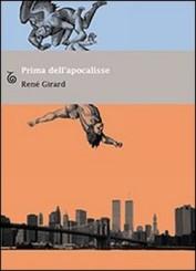 """""""Prima dell'apocalisse"""" di René Girard"""