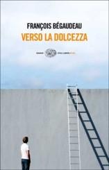 """""""Verso la dolcezza"""" di François Bégaudeau"""