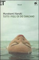 """""""Tutti i figli di dio danzano"""" di Murakami Haruki"""