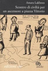 """""""Scontro di civiltà per un ascensore a piazza Vittorio"""" di Amara Lakhous"""