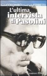 L'ultima intervista a Pasolini