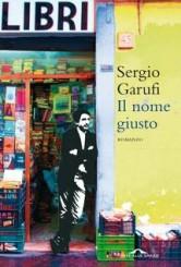 """""""Il nome giusto"""": a tu per tu con Sergio Garufi"""