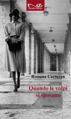 """""""Quando le volpi si sposano"""" di Rossana Carturan"""