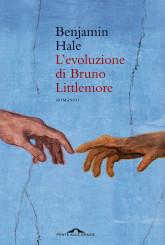 """""""L'evoluzione di Bruno Littlemore"""" di Benjamin Hale"""