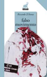 """""""Falso movimento"""" di Riccardo D'Anna"""