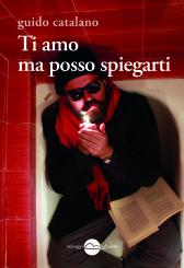 """""""Ti amo ma posso spiegarti"""": a tu per tu con Guido Catalano"""