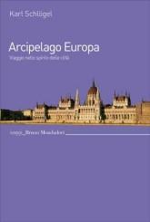 """Arcipelago Europa"" di Karl Schlögel"