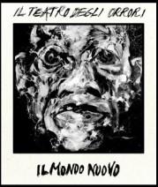 """""""Il mondo nuovo"""" del Teatro degli Orrori"""