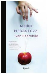 """""""Ivan il terribile"""" di Alcìde Pierantozzi"""