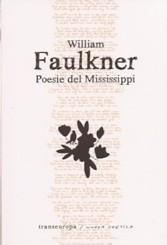 """""""Poesie del Mississippi"""" di William Faulkner"""