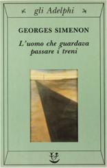 """""""L'uomo che guardava passare i treni"""" di Georges Simenon"""