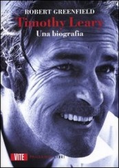 """Timothy Leary. Una biografia"" di Robert Greenfield"