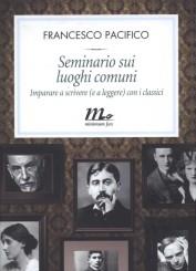 """""""Seminario sui luoghi comuni"""" di Francesco Pacifico"""
