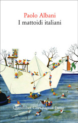 """""""I mattoidi italiani"""" di Paolo Albani"""