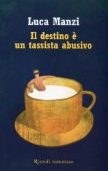 """""""Il destino è un tassista abusivo"""": a tu per tu con Luca Manzi"""