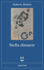 """""""Stella distante"""" di Roberto Bolaño"""