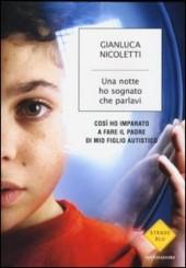 """""""Una notte ho sognato che parlavi"""" di Gianluca Nicoletti"""