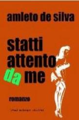 """""""Statti attento da me"""" di Amleto De Silva"""
