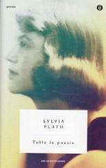 """""""Tutte le poesie"""" di Sylvia Plath"""