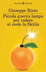 """""""Piccola guerra lampo per radere al suolo la Sicilia"""" di Giuseppe Rizzo"""
