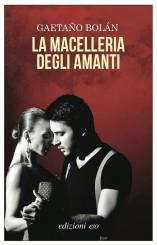 """La macelleria degli amanti"" di Gaetaño Bolán"